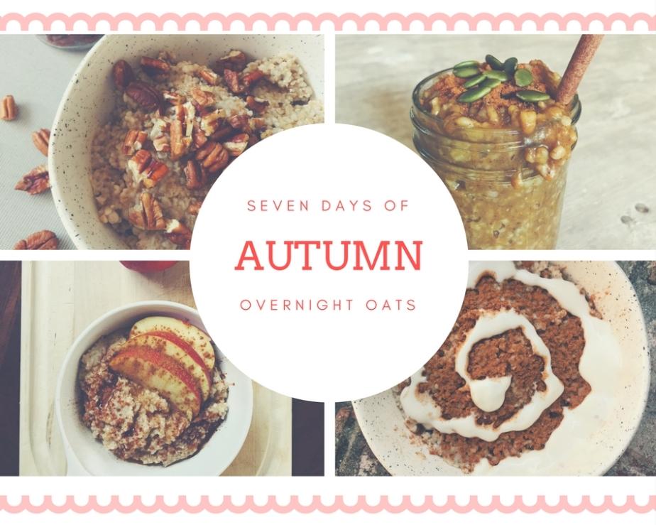 Seven days of Autumn oats